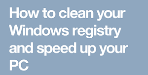 How to clean Up your Computer Registry